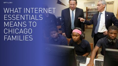 What Internet Essentials Means to Chicago Families, by Mayor Rahm Emanuel